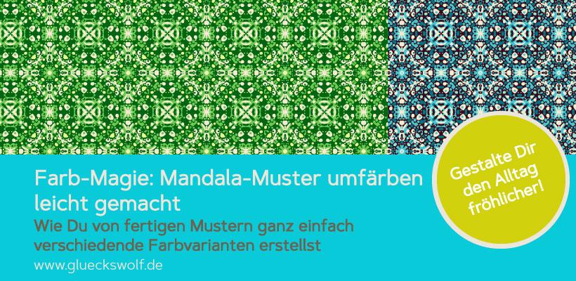 Farb-Magie: Mandala-Muster umfärben leicht gemacht – Wie Du von fertigen Mustern ganz einfach verschiedene Farbvarianten erstellst
